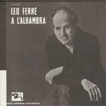 Recital Leo Ferre a L'alhambra - Leo Ferre - Musik - BARCLAY - 0044007618325 - 14/9-2004