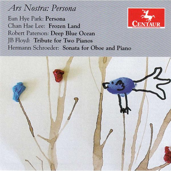 Ars Nostra: Persona - Park / Lee / Paterson / Floyd / Schroeder - Musik - Centaur - 0044747334325 - 10/6-2014