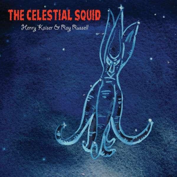 Celestial Squid - Kaiser, Henry / Ray Russel - Musik - CUNEIFORM REC - 0045775040325 - 3/2-2015