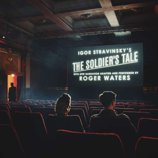 Igor Stravinsky's The Soldier's Tale - Roger Waters - Musik - SONY CLASSICAL - 0190758727325 - 26/10-2018