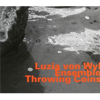 Throwing Coins - Luzia Von -Ensemble- Wyl - Musik - HATOLOGY - 0752156075325 - September 27, 2018