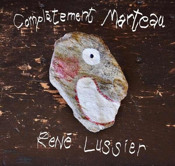 Completment Marteau - Rene Lussier - Musik - RER MEGACORP - 0752725044325 - July 16, 2021
