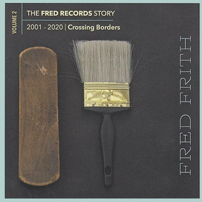 Fred Records Story: Volume 1 Rocking The Boat - Fred Frith - Musik - MEGACORP - 0752725903325 - February 5, 2021