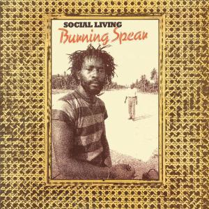 Social Living - Burning Spear - Musik - REGGAE - 0044006353326 - June 17, 2003