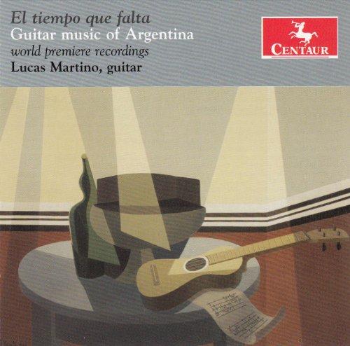 El Tiempo Que Falta: Guitar Music of Argentina - Botta / Martino,lucas - Musik - Centaur - 0044747327327 - November 19, 2013