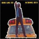 School Bus - Bob Log III - Musik - ROCK - 0045778032327 - 3/8-2005
