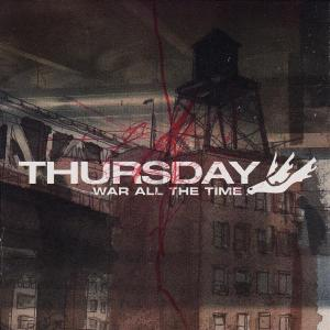 War All the Time - Thursday - Musik - UNIVERSAL - 0044007729328 - 16/9-2003