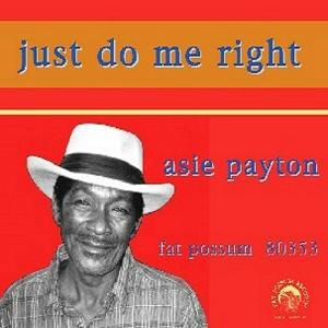 Just Do Me Right - Asie Payton - Musik - BLUES - 0045778035328 - 22/2-2010