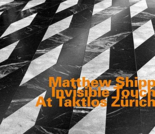 Invisible Touch At Taktlos Zurich - Matthew Shipp - Musik - HATOLOGY - 0752156074328 - April 1, 2017