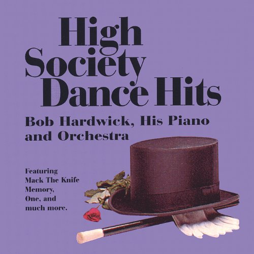 High Society Dance Hits - Bob Hardwick - Musik - CD Baby - 0752687800328 - November 1, 2005