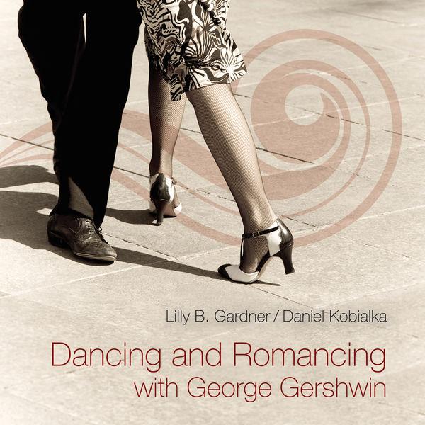 Dancing & Romancing with George Gershwin - Gardner,lilly / Kobialka,daniel - Musik - LISEM - 0753221780328 - October 2, 2015