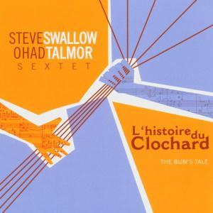 L'histoire Du Clochard (The Bum's Tal E) - Steve\ohad Talmor Sextet Swallow - Musik - POP - 0753957210328 - August 17, 2004