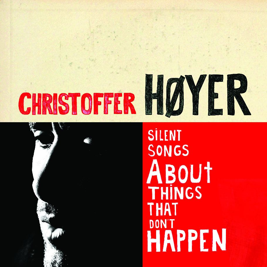 Silent Songs About Things That Don't Happen - Christoffer Høyer - Musik -  - 5053105444328 - 17/9-2012