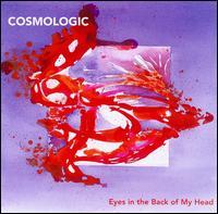 Eyes in the Back of My Head - Cosmologic - Musik - CUNEIFORM REC - 0045775026329 - 13/5-2008