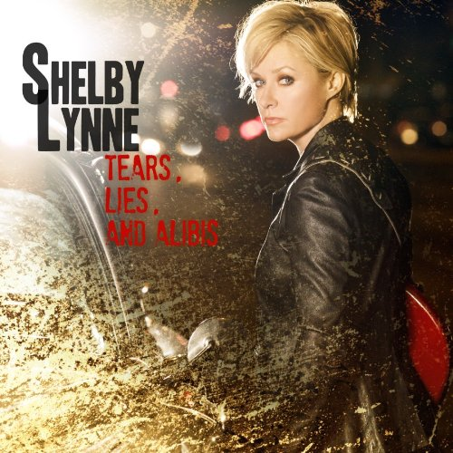 Tears, Lies and Alibis - Shelby Lynne - Musik - COUNTRY - 0044003782334 - 1/7-2014