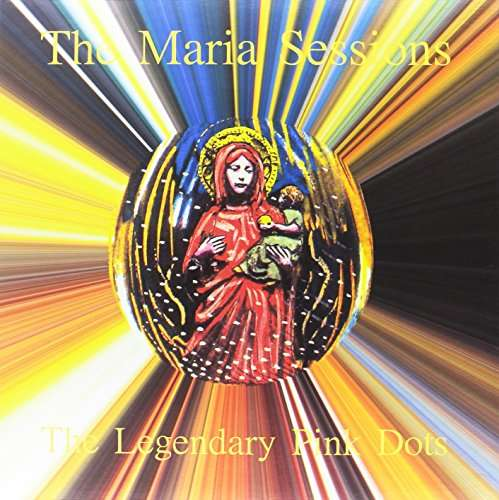 Maria Sessions - Legendary Pink Dots - Musik - SOLEILMOON - 0753907861334 - October 21, 2016