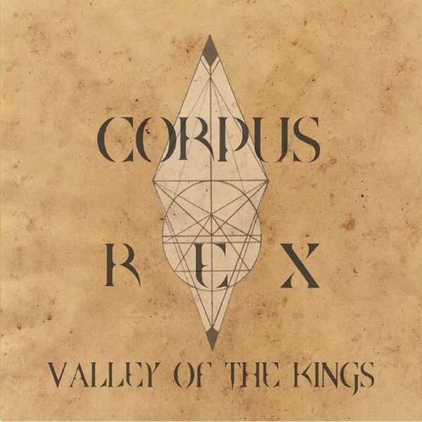 Valley of the Kings - Corpus Rex - Musik - Corpus Rex - 0752423760336 - February 5, 2014