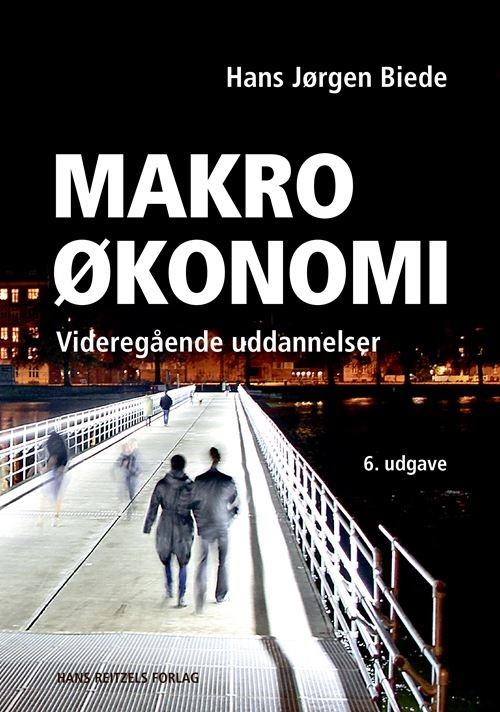 Makroøkonomi - Hans Jørgen Biede - Bøger - Gyldendal - 9788741279336 - June 14, 2021