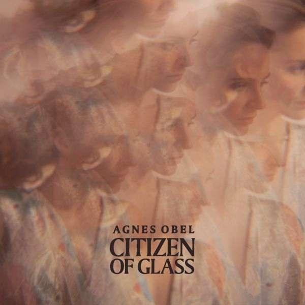 Citizen of Glass - Agnes Obel - Musik - ArtPeople - 5414939944338 - October 21, 2016
