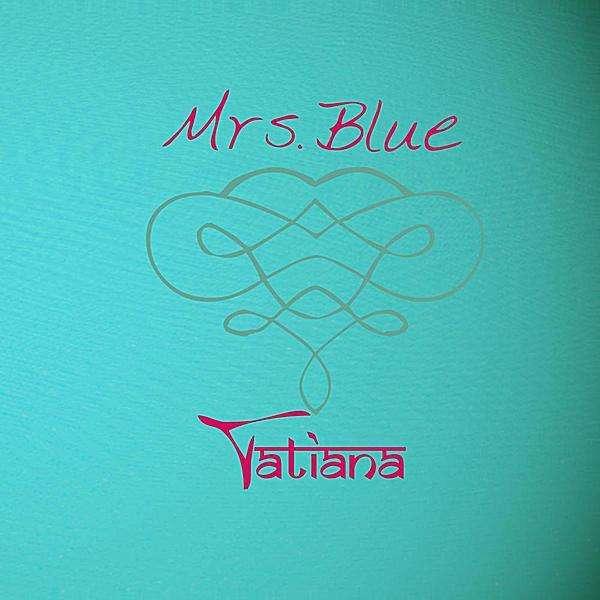 Mrs. Blue - Tatiana - Musik - AngelEarthMusic - 0753182816340 - June 21, 2011