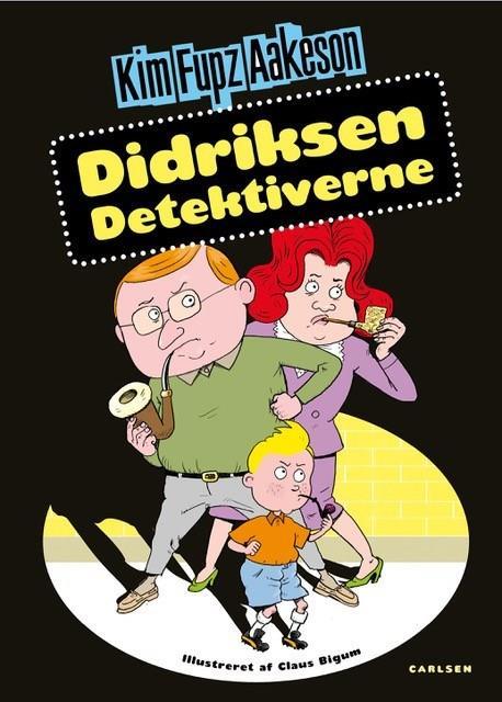 Didriksen Detektiverne - Kim Fupz Aakeson - Bøger - CARLSEN - 9788711905340 - October 17, 2019