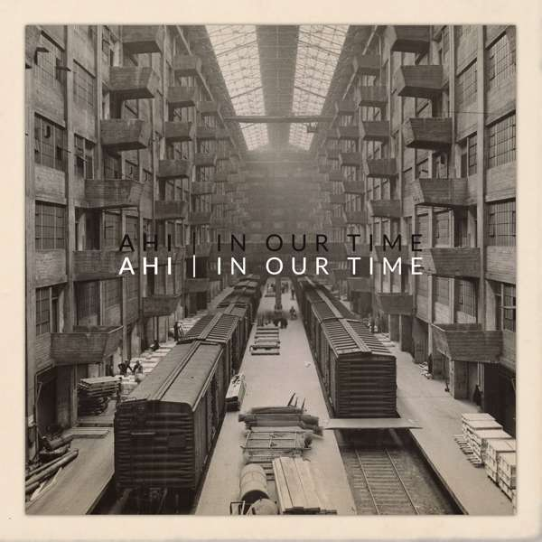 In Our Time - Ahi - Musik - ALT FOLK - 0752830935341 - July 13, 2018