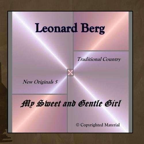 My Sweet and Gentle Girl - Leonard Berg - Musik - Berg Records - 0753182055343 - March 25, 2009