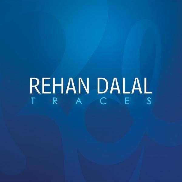 Traces - Rehan Dalal - Musik - Reflex Records - 0753182111346 - March 30, 2010