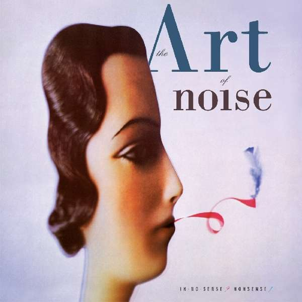 In No Sense? Nonsense! - Art of Noise - Musik - MUSIC ON VINYL - 8719262009356 - 26. april 2019