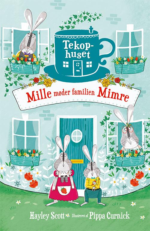 Tekophuset: Tekophuset (1) Mille møder familien Mimre - Hayley Scott - Bøger - Gads Børnebøger - 9788762731356 - 15/8-2019