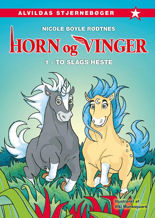 Horn og vinger: Horn og vinger 1: To slags heste - Nicole Boyle Rødtnes - Bøger - Forlaget Alvilda - 9788741506357 - October 15, 2019