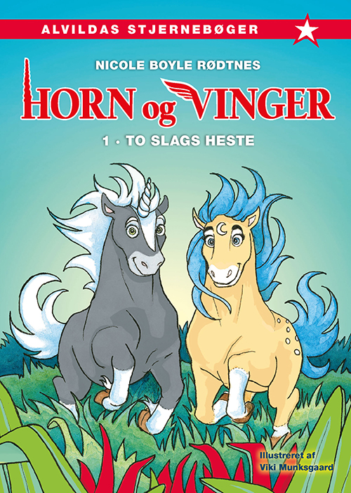 Horn og vinger: Horn og vinger 1: To slags heste - Nicole Boyle Rødtnes - Bøger - Forlaget Alvilda - 9788741506357 - 15. oktober 2019