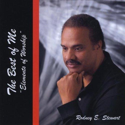 Best of Me-elements of Worship - Rodney Stewart - Musik - Rodney E. Stewart - 0753182103358 - September 8, 2009