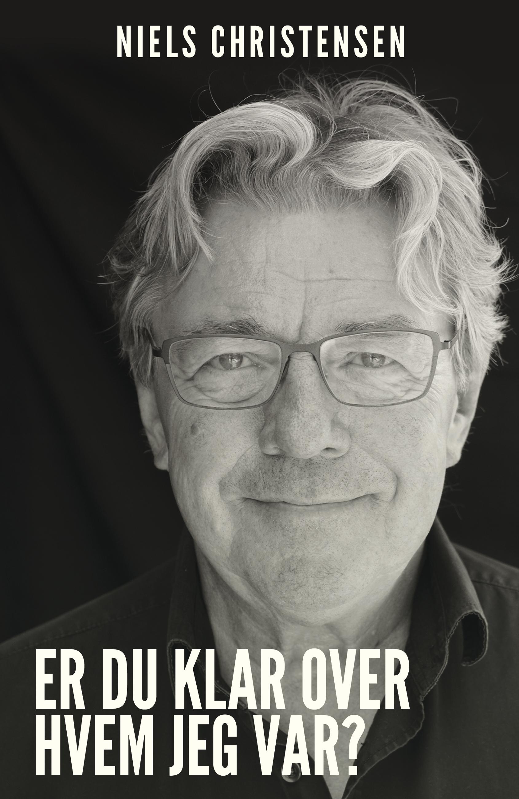 Er du klar over, hvem jeg var? - Niels Christensen - Bøger - Vilhelm - 9788771715361 - October 10, 2019