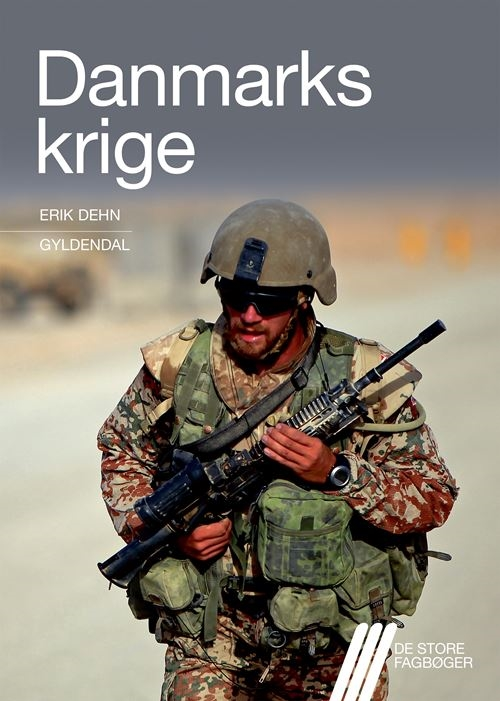 De store fagbøger: Danmarks krige - Erik Dehn - Bøger - Gyldendal - 9788702309362 - 22/2-2021