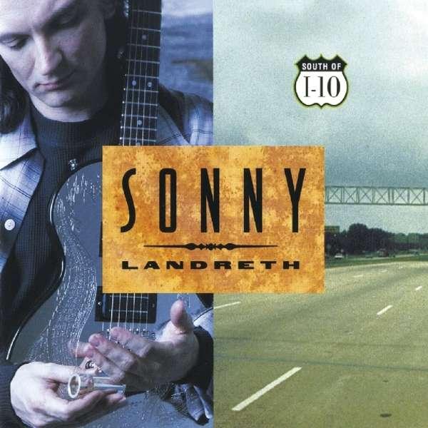 South Of I-10 - Sonny Landreth - Musik - MUSIC ON CD - 8718627227367 - July 12, 2018