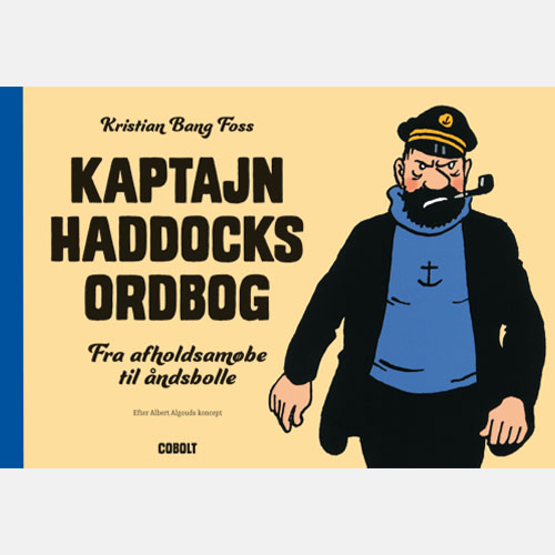 Tintin: Kaptajn Haddocks ordbog - Kristian Bang Foss - Bøger - Cobolt - 9788770857369 - 14/11-2019