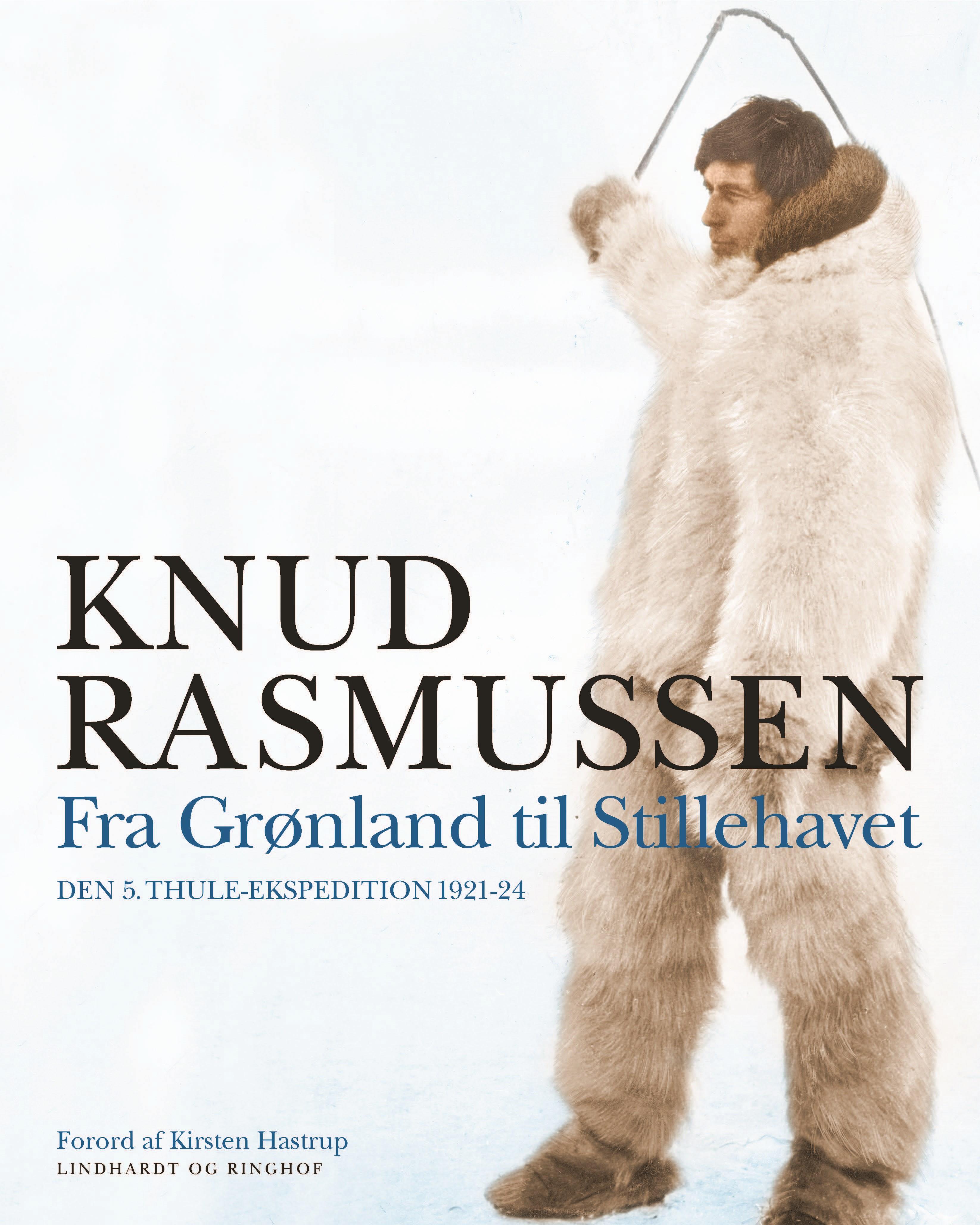 Fra Grønland til Stillehavet - Knud Rasmussen - Bøger - Lindhardt og Ringhof - 9788711989371 - 27/11-2020