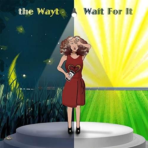 Wait for It - Wayt - Musik - The Wayt - 0753610589372 - July 11, 2017