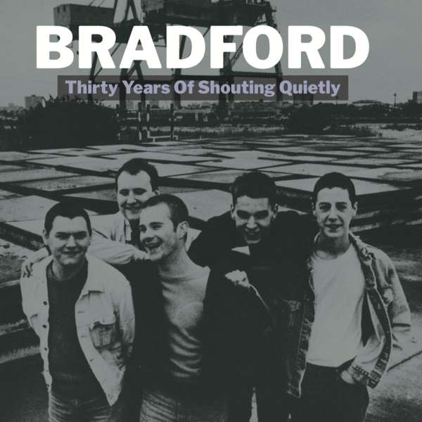 Thirty Years of Shouting Quietly - Bradford - Musik - TURNTABLE FRIEND - 4039967011374 - 9/2-2018