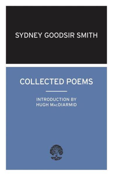 Collected Poems - Calder Collection - Sydney Goodsir Smith - Bøger - Alma Books Ltd - 9780714543376 - 1/3-2010