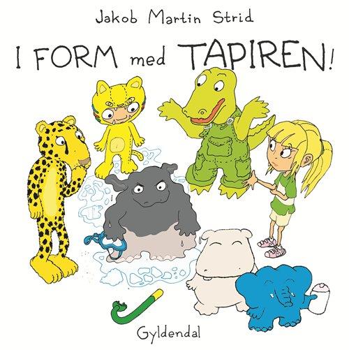 I form med Tapiren! - Jakob Martin Strid - Bøger - Gyldendal - 9788702300376 - 13/10-2020