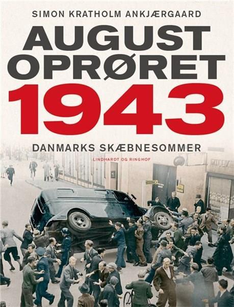 Augustoprøret 1943 - Simon Ankjærgaard - Bøger - Lindhardt og Ringhof - 9788711983379 - 15/10-2020