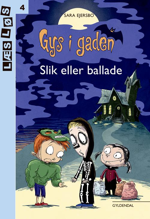 Læs løs 4: Slik eller ballade - Sara Ejersbo - Bøger - Gyldendal - 9788702304381 - 16/10-2020