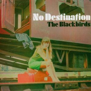 No Destintion - The Blackbirds - Musik - LONGHAIR - 4035177000382 - 9/2-2006