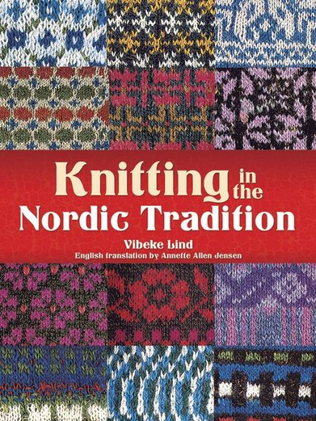 Knitting in the Nordic Tradition - Vibeke Lind - Bøger - Dover Publications Inc. - 9780486780382 - August 29, 2014