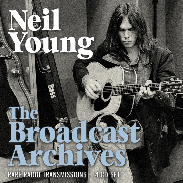 The Broadcast Archives - Neil Young - Musik - BROADCAST ARCHIVE - 0823564034386 - June 18, 2021