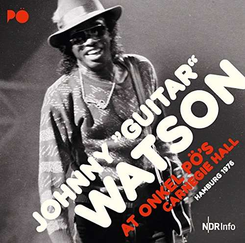 At Onkel Po's Carnegie Hall - Johnny Guitar Watson - Musik - BROKEN SILENCE - 5055551780395 - 16/3-2017