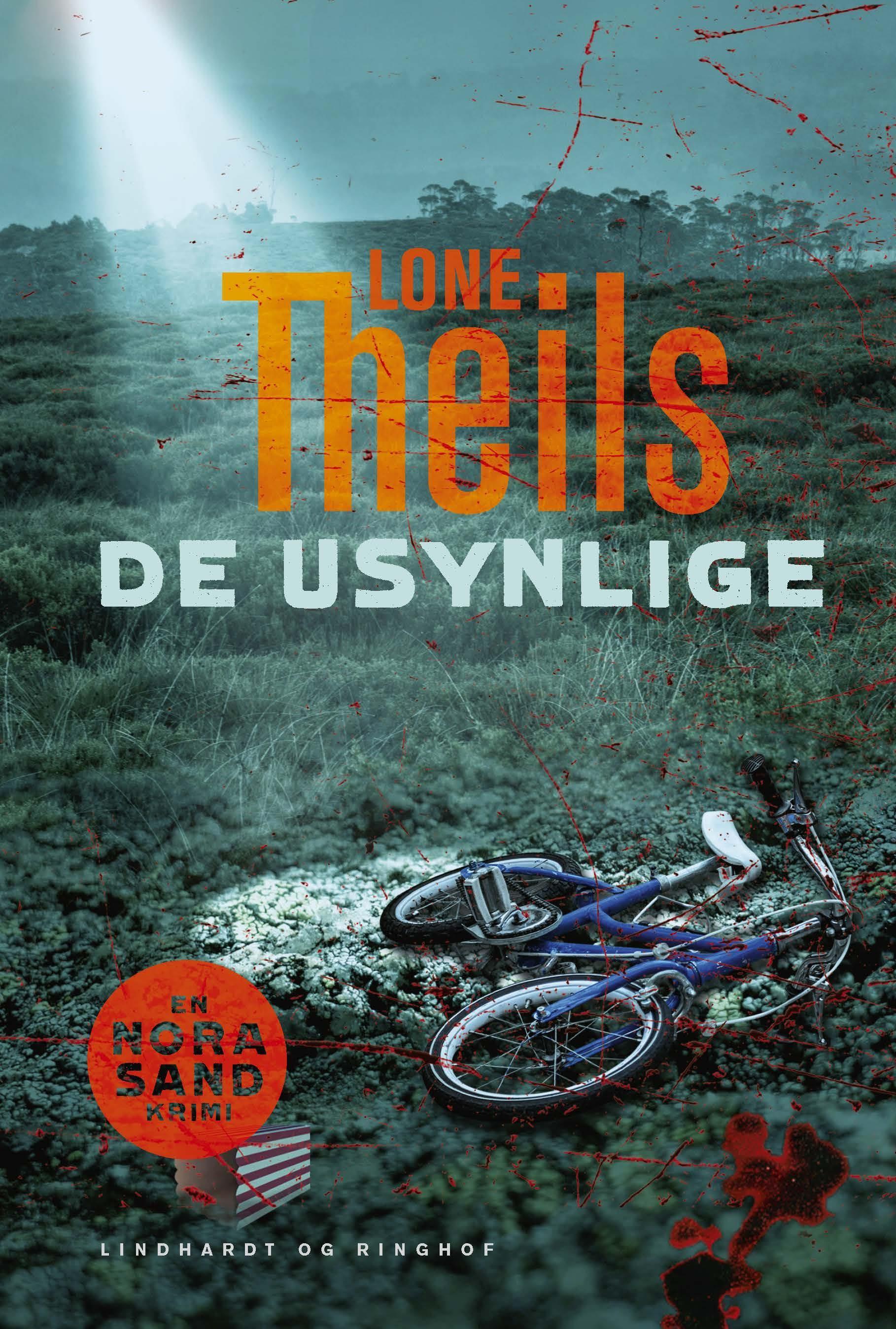 Nora Sand: De usynlige - Lone Theils - Bøger - Lindhardt og Ringhof - 9788711981399 - February 5, 2021