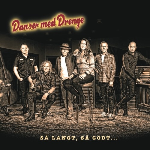 Så Langt, Så Godt ... - Danser med Drenge - Musik -  - 5706876682405 - 6/4-2018